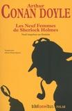 Arthur Conan Doyle - Les neuf femmes de Sherlock Holmes.