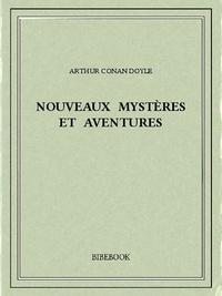 Arthur Conan Doyle - Nouveaux mystères et aventures.