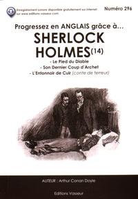Arthur Conan Doyle - Progressez en anglais grâce à Sherlock Holmes - Tome 14, Le pied du diable ; Son dernier coup d'archet ; L'entonnoir de cuir.