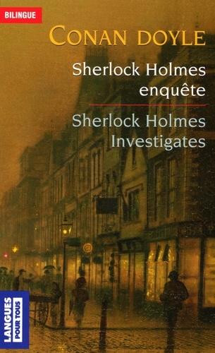 Arthur Conan Doyle - Sherlock Holmes enquête : Sherlock Holmes investigates - The Boscombe Valley Mystery, The Five Orange Pips, The Veiled Lodger.