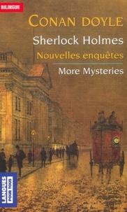 Arthur Conan Doyle - Sherlock Holmes  : Nouvelles enquêtes : More Mysteries.