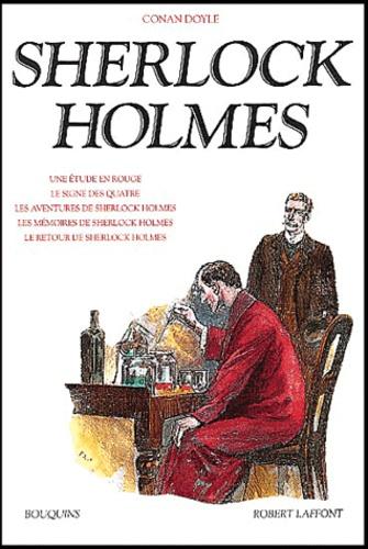 Arthur Conan Doyle - Sherlock Holmes Volume 1 : Une étude en rouge. - Le signe des quatre. Les aventures de Sherlock Holmes. Les mémoires de Sherlock Holmes. Le retour de Sherlock Holmes.