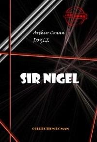 Arthur Conan Doyle - Sir Nigel - édition intégrale.