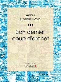 ARTHUR CONAN DOYLE et  Anonyme - Son dernier coup d'archet.