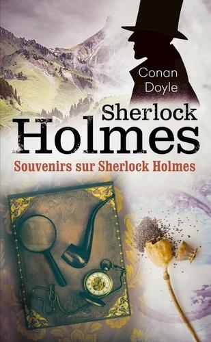 Arthur Conan Doyle - Souvenirs sur Sherlock Holmes.