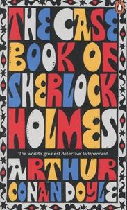 Arthur Conan Doyle - The Case-Book of Sherlock Holmes.
