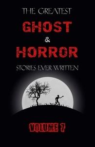 Arthur Conan Doyle et Arthur Machen - The Greatest Ghost and Horror Stories Ever Written: volume 7 (30 short stories).