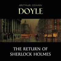 Arthur Conan Doyle et David Clarke - The Return of Sherlock Holmes.