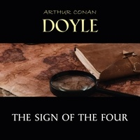 Arthur Conan Doyle et David Clarke - The Sign of the Four.