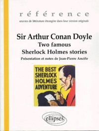 Arthur Conan Doyle - Two famous Sherlock Holmes stories.
