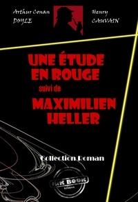 Arthur Conan Doyle et Henry Cauvain - Une étude en rouge (suivi de Maximilien Heller) - édition intégrale.