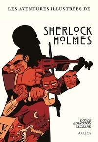 Arthur Conan Doyle et I.N.J. Culbard - Une histoire illustrée de Sherlock Holmes L'intégrale : Une Etude en rouge ; Le Signe des quatre ; Le Chien de Baskerville ; La Vallée de la peur.