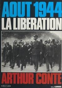 Arthur Conte et  Collectif - Août 1944, la Libération.