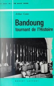 Arthur Conte - Bandoung, tournant de l'histoire (18 avril 1955).