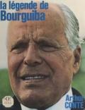 Arthur Conte - La légende de Bourguiba.
