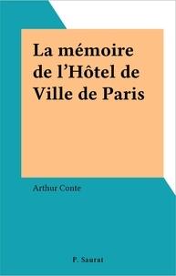 Arthur Conte - La mémoire de l'Hôtel de Ville de Paris.