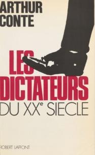 Arthur Conte - Les Dictateurs du xxe siècle.