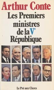 Arthur Conte - Les Premiers ministres de la Ve République.