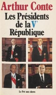 Arthur Conte - Les Présidents de la Cinquième République - Arthur Cont.