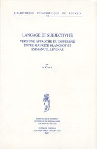 Arthur Cools - Langage et subjectivité - Vers une approche du différend entre Maurice Blanchot et Emmanuel Lévinas.
