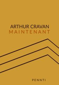 Arthur Cravan - Maintenant.