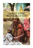 Arthur David et Paule David - Carnet d'une route de la soie.