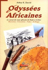 Arthur David - Odyssées africaines.