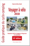 Arthur David et Paule David - Voyager à vélo - Guide pratique du cyclo-camping.