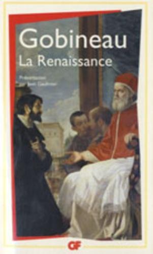 Arthur de Gobineau - La Renaissance - Scènes historiques.