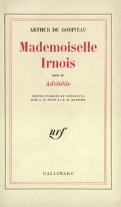 Arthur de Gobineau - Mademoiselle Irnois - Suivi de Adélaïde.