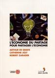 Arthur de Grave et Catherine Joly - L'économie du partage pour partager l'économie.