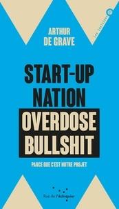 Libérez les livres à télécharger Start-up nation, overdose bullshit  - Parce que c'est notre projet par Arthur de Grave