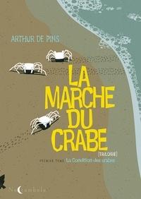 Arthur de Pins - La Marche du crabe Tome 1 : La Condition des crabes.