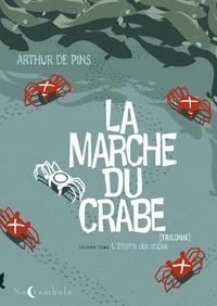 Arthur de Pins - La Marche du crabe Tome 2 : L'Empire des crabes.