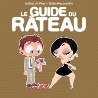 Arthur de Pins et Maïa Mazaurette - Le guide du râteau.
