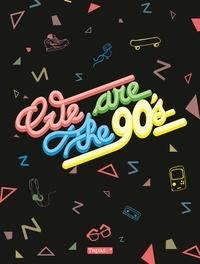 Arthur de Pins et Fabien Toulmé - We are the 90's.