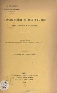 Arthur Debruge et Gustave Mercier - L'escargotière de Mechta-el-Arbi, près Châteaudun-du-Rhumel - Extrait des Comptes rendus de l'Association française pour l'avancement des sciences, Congrès de Tunis, 1913.
