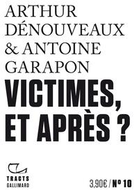 Victimes, et après ? - Arthur Dénouveaux |