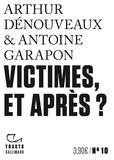 Arthur Dénouveaux et Antoine Garapon - Victimes, et après ?.