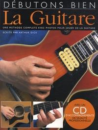 Arthur Dick - Débutons bien la guitare. 1 CD audio