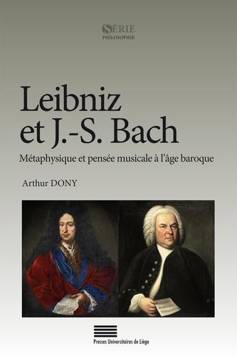 Leibniz et J.-S. Bach. Métaphysique et pensée musicale à l'âge baroque