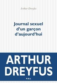 Arthur Dreyfus - Journal sexuel d'un garçon d'aujourd'hui.