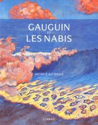 Arthur Ellridge - Gauguin et les Nabis.