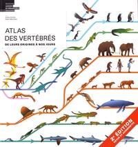 Arthur Escher et Robin Marchant - Atlas des vertébrés - De leurs origines a nos jours.