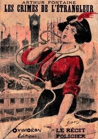 Arthur Fontaine - Les crimes de l'étrangleur.