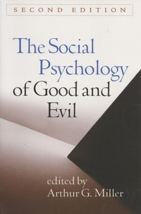 Arthur G. Miller - The Social Psychology of Good and Evil.
