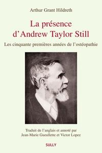 Arthur Grantt Hildreth - La présence d'Andrew Taylor Still.