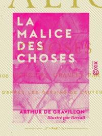 Arthur Gravillon (de) et  Bertall - La Malice des choses.