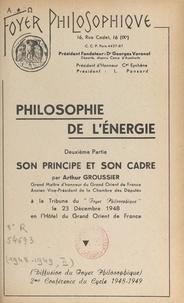 Arthur Groussier - Philosophie de l'énergie (2). Son principe et son cadre.