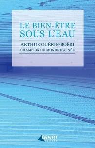 Le bien-être sous l'eau - Arthur Guérin-Boëri |